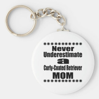 Never Underestimate Curly-Coated Retriever  Mom Keychain