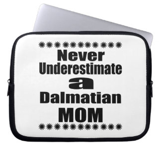 Never Underestimate Dalmatian Mom Laptop Sleeve