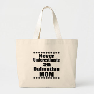 Never Underestimate Dalmatian Mom Large Tote Bag