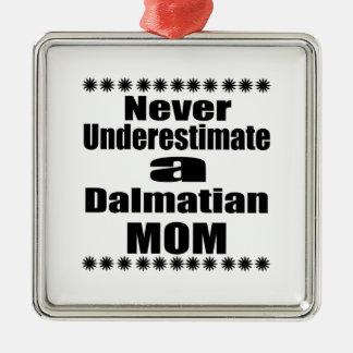 Never Underestimate Dalmatian Mom Metal Ornament