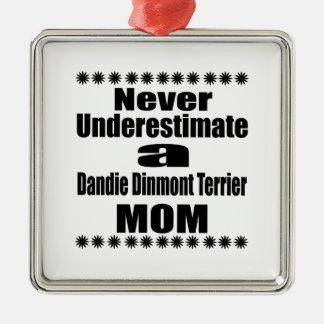 Never Underestimate Dandie Dinmont Terrier Mom Metal Ornament