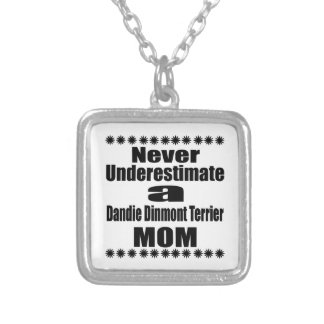 Never Underestimate Dandie Dinmont Terrier Mom Silver Plated Necklace