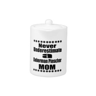 Never Underestimate Doberman Pinscher  Mom
