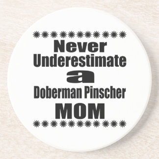 Never Underestimate Doberman Pinscher  Mom Coaster