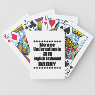 Never Underestimate English Foxhound Daddy Bicycle Playing Cards