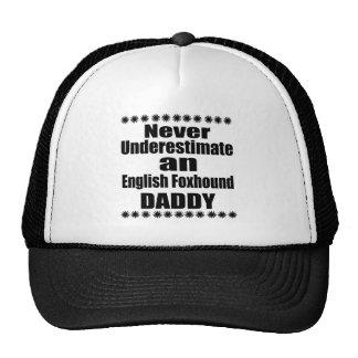 Never Underestimate English Foxhound Daddy Trucker Hat