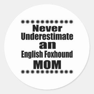 Never Underestimate English Foxhound Mom Classic Round Sticker