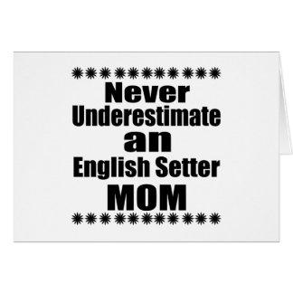 Never Underestimate English Setter  Mom Card
