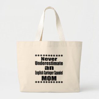 Never Underestimate English Springer Spaniel Mom Large Tote Bag