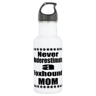 Never Underestimate Foxhound Mom 532 Ml Water Bottle