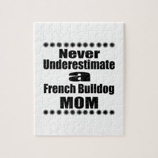 Never Underestimate French Bulldog  Mom Jigsaw Puzzle