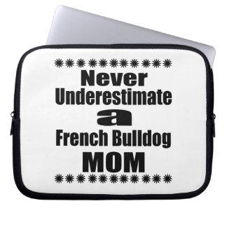 Never Underestimate French Bulldog  Mom Laptop Sleeve