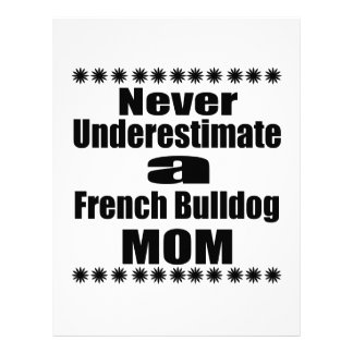Never Underestimate French Bulldog  Mom Letterhead