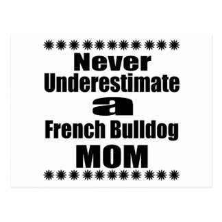 Never Underestimate French Bulldog  Mom Postcard