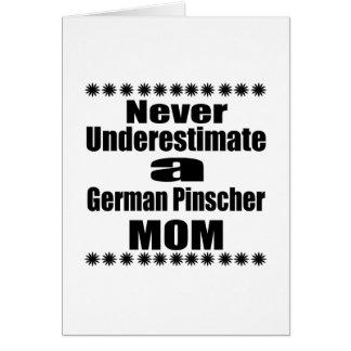 Never Underestimate German Pinscher Mom Card