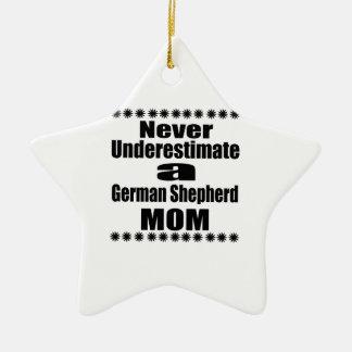 Never Underestimate German Shepherd  Mom Ceramic Ornament