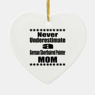 Never Underestimate German Shorthaired Pointer Mom Ceramic Ornament