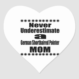 Never Underestimate German Shorthaired Pointer Mom Heart Sticker