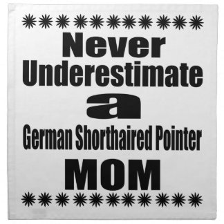 Never Underestimate German Shorthaired Pointer Mom Napkin