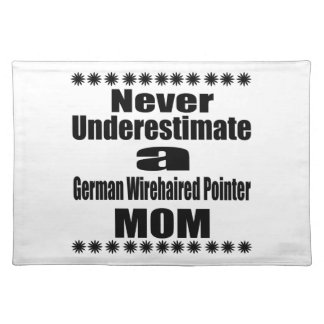 Never Underestimate German Wirehaired Pointer Mom Placemat