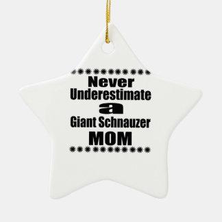 Never Underestimate Giant Schnauzer Mom Ceramic Ornament