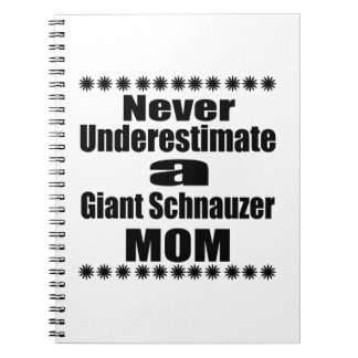 Never Underestimate Giant Schnauzer Mom Spiral Notebook