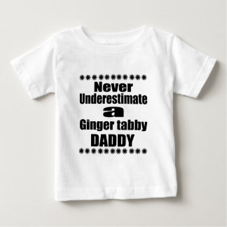Never Underestimate Ginger tabby Daddy Baby T-Shirt