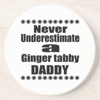 Never Underestimate Ginger tabby Daddy Coaster