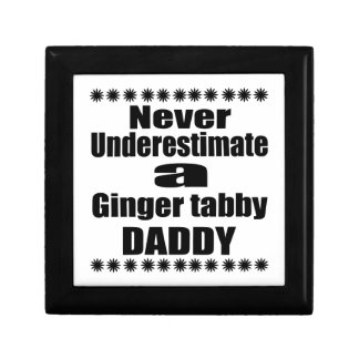 Never Underestimate Ginger tabby Daddy Gift Box