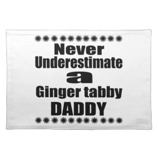 Never Underestimate Ginger tabby Daddy Placemat