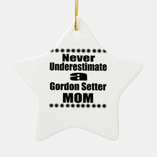 Never Underestimate Gordon Setter  Mom Ceramic Ornament