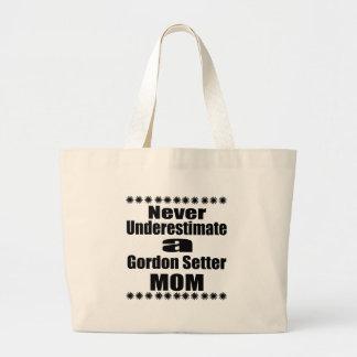 Never Underestimate Gordon Setter  Mom Large Tote Bag