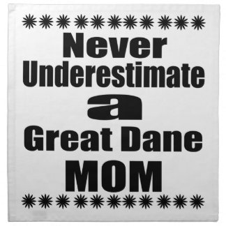 Never Underestimate Great Dane  Mom Napkin