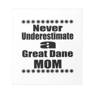 Never Underestimate Great Dane  Mom Notepad