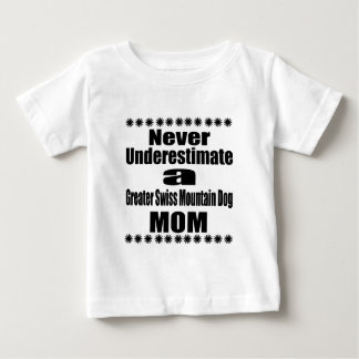 Never Underestimate Greater Swiss Mountain Dog Mom Baby T-Shirt