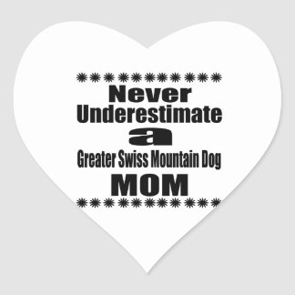 Never Underestimate Greater Swiss Mountain Dog Mom Heart Sticker