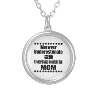 Never Underestimate Greater Swiss Mountain Dog Mom Silver Plated Necklace