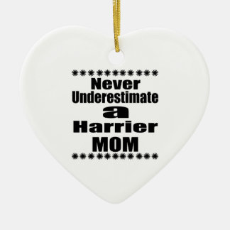 Never Underestimate Harrier Mom Ceramic Ornament