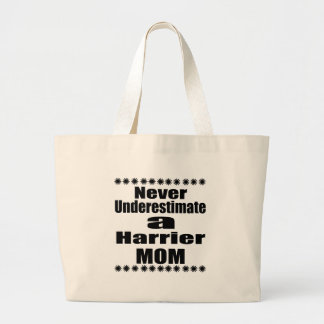 Never Underestimate Harrier Mom Large Tote Bag