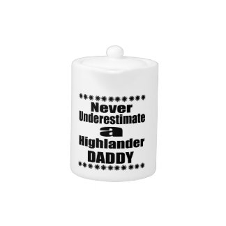 Never Underestimate Highlander Daddy
