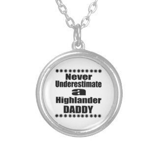Never Underestimate Highlander Daddy Silver Plated Necklace