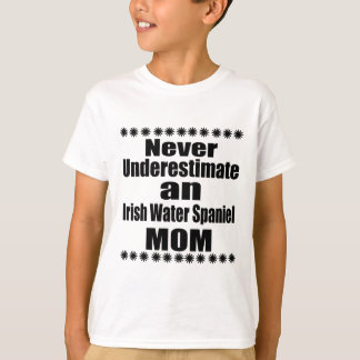 Never Underestimate Irish Water Spaniel Mom T-Shirt
