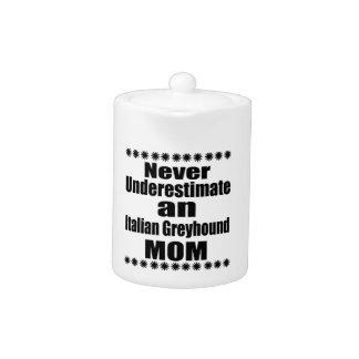 Never Underestimate Italian Greyhound Mom