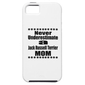Never Underestimate Jack Russell Terrier  Mom iPhone 5 Case