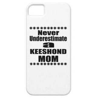 Never Underestimate KEESHOND Mom iPhone 5 Cases