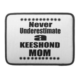 Never Underestimate KEESHOND Mom Sleeve For MacBook Pro