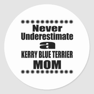 Never Underestimate KERRY BLUE TERRIER Mom Classic Round Sticker