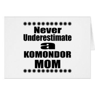 Never Underestimate KOMONDOR Mom Card