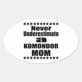 Never Underestimate KOMONDOR Mom Oval Sticker