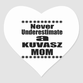 Never Underestimate KUVASZ Mom Heart Sticker